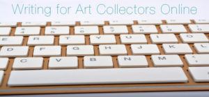 Writing for Art Collectors Online