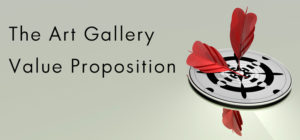 The art gallery value proposition