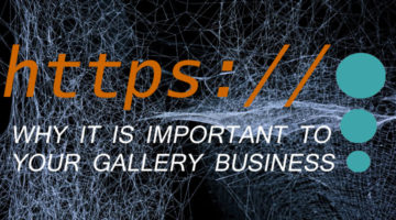 How a Secure Website Can Help Your Gallery Business