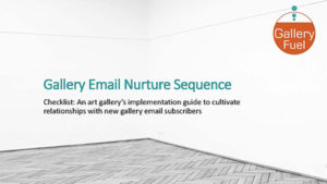 Checklist: Gallery Email Nurture Sequence