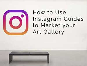 using instagram guides for art gallery marketing